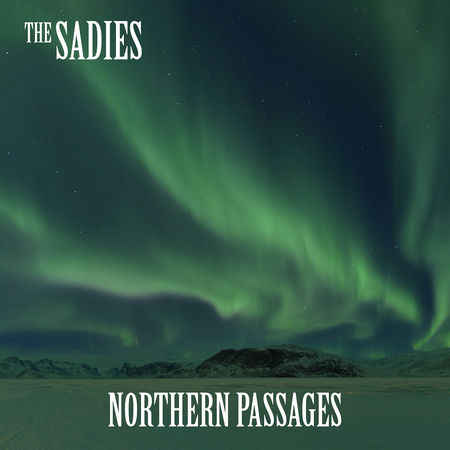 The Sadies: Northern Passages