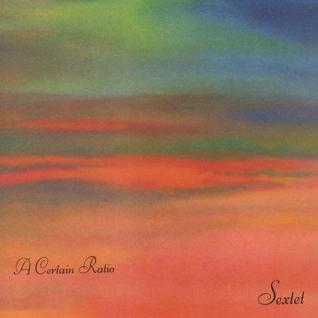 A Certain Ratio: Sextet: Orange Vinyl