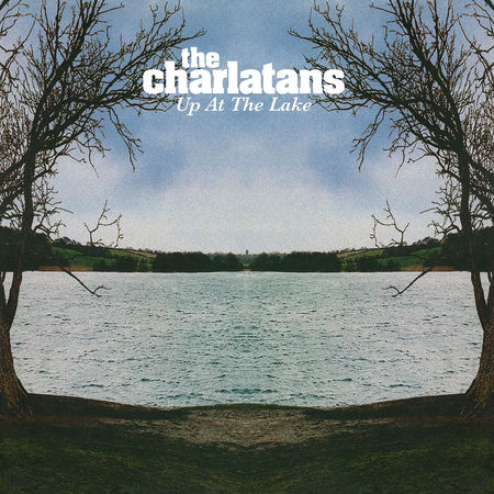 The Charlatans: Up At The Lake