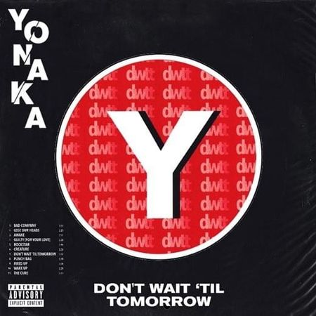 YONAKA: Don't Wait 'Til Tomorrow
