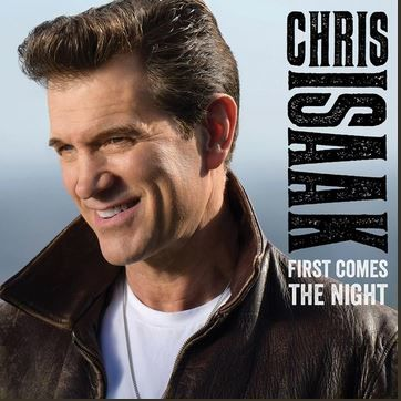 Chris Isaak: First Comes The Night (CD DLX)