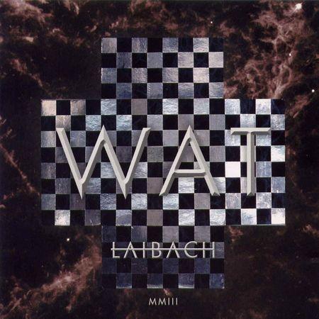 Laibach: WAT