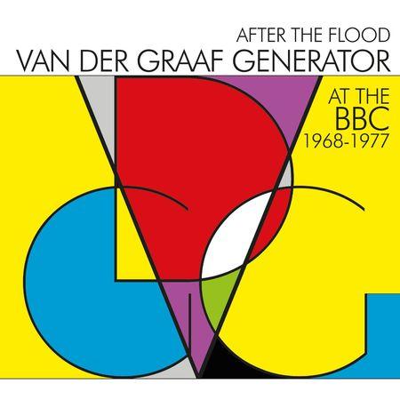 Van Der Graaf Generator: After the Flood: Van Der Graaf Generator at the BBC 1968 – 1977