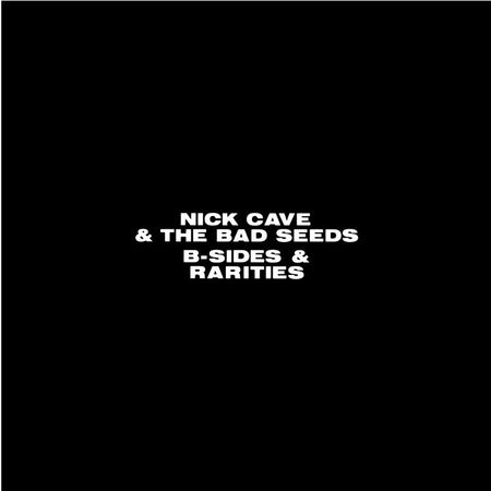 Nick Cave & The Bad Seeds: B-Sides And Rarities