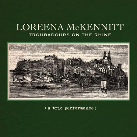 Loreena McKennitt: Troubadours On The Rhine