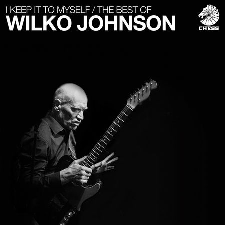 Wilko Johnson: I Keep It To Myself / The Best Of Wilko Johnson