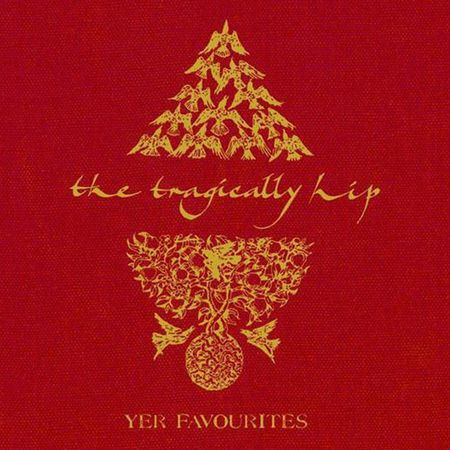 The Tragically Hip: Yer Favourites (2CD)