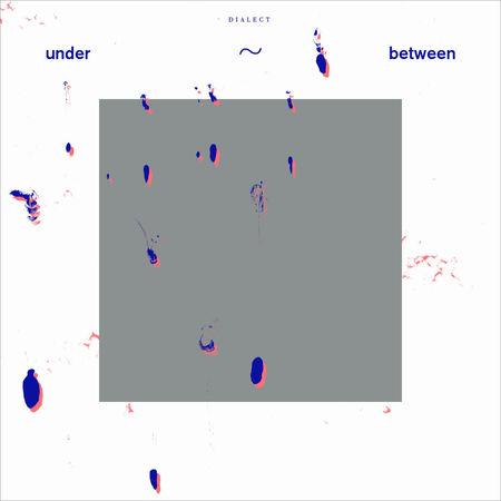 Dialect: Under~Between: Black Vinyl LP