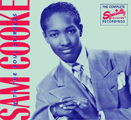 Sam Cooke: The Complete Specialty Recordings