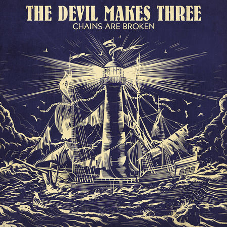 The Devil Makes Three: Chains Are Broken