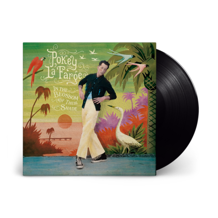 Pokey Lafarge: In The Blossom of Their Shade: Black Vinyl LP