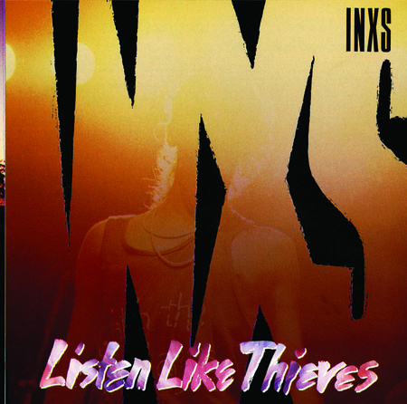 INXS: Listen Like Thieves