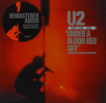 U2: Under A Blood Red Sky (Remastered)