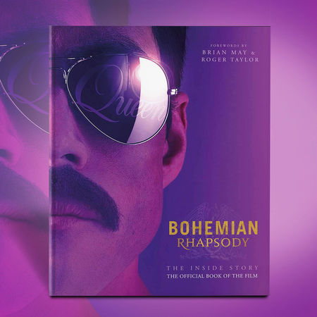 Queen: Bohemian Rhapsody The Official Book of the Film