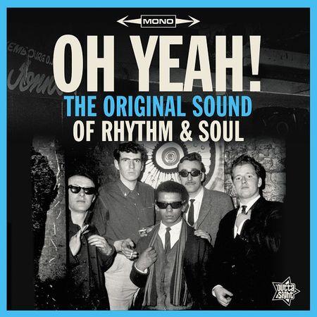 Various: OH YEAH! The Original Sound Of Rhythm & Soul