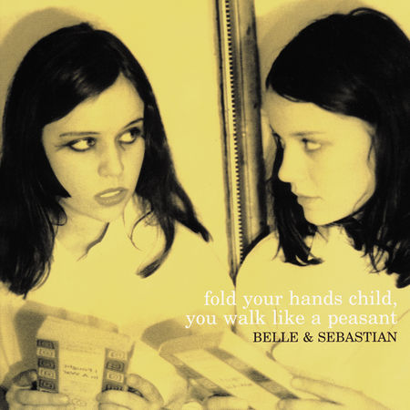 Belle and Sebastian: Fold Your Hands Child, You Walk Like A Peasant