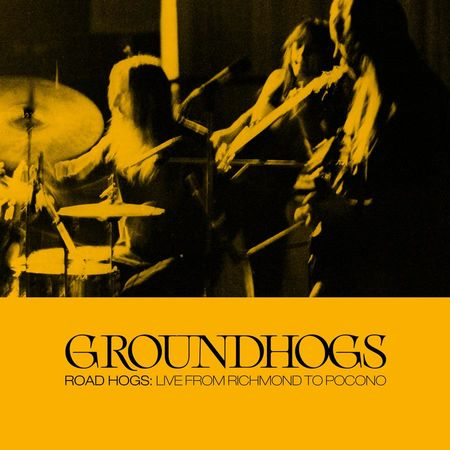 The Groundhogs: Roadhogs: Live from Richmond to Pocono: 2CD