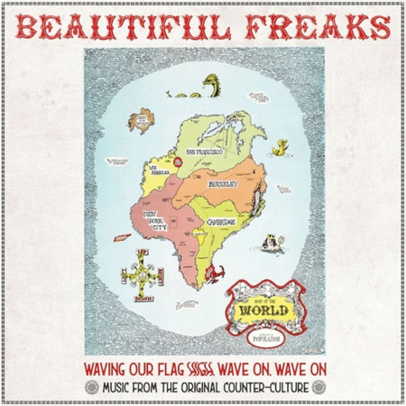 Various Artists: Beautiful Freaks - Waving Our Flag High, Wave On, Wave On: Music From The Original Counter Culture