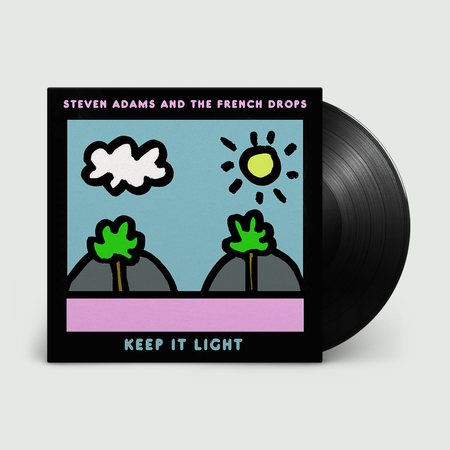 Steven Adams and the French Drops: Keep It Light: Exclusive Signed Vinyl