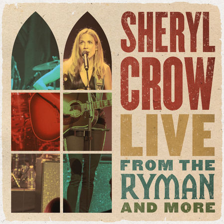 Cheryl Crow: LIVE FROM THE RYMAN & MORE 2CD