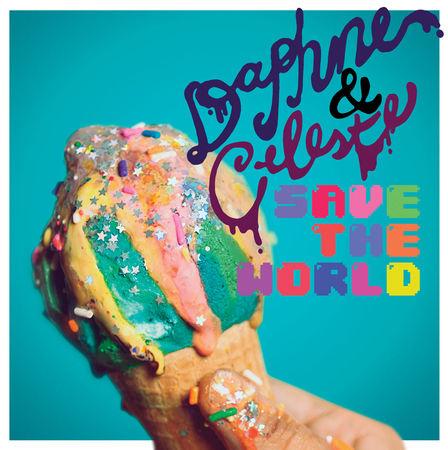 Daphne & Celeste: Daphne & Celeste Save The World