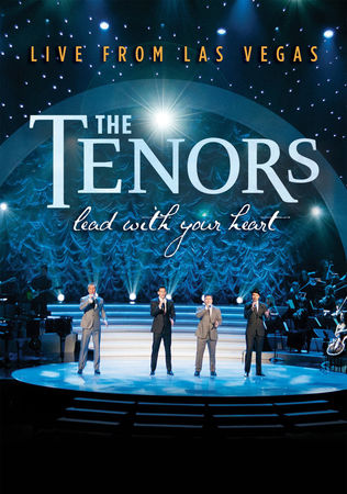 The Tenors: Lead With Your Heart Live From Las Vegas