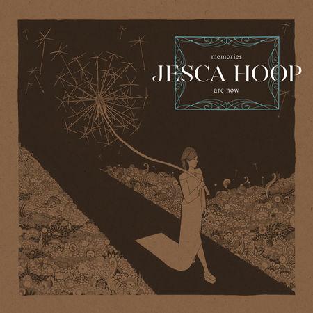 Jesca Hoop: Memories Are Now