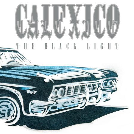 Calexico: The Black Light (20th Anniversary Edition)
