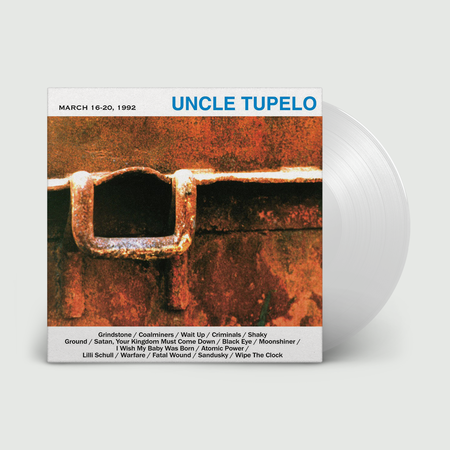 Uncle Tupelo: March 16-20, 1992: Limited Edition Crystal Clear Vinyl