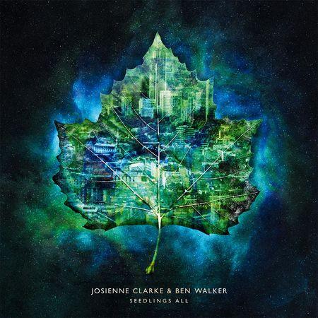 Josienne Clarke & Ben Walker: Seedlings All
