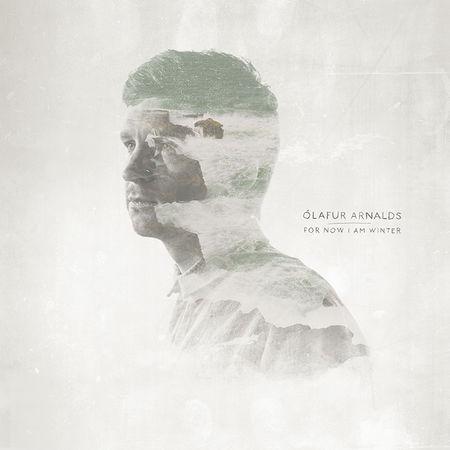 Ólafur Arnalds: For Now I Am Winter