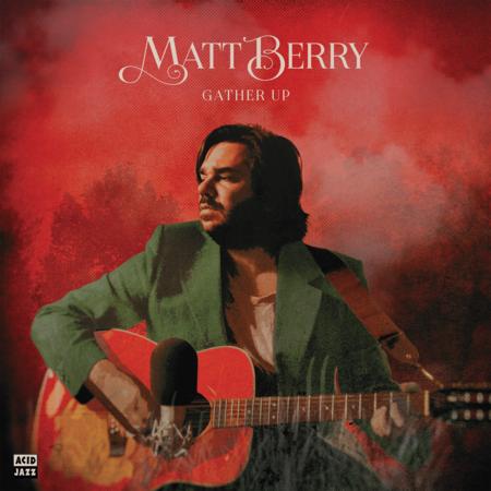 Matt Berry: Gather Up (Ten Years On Acid Jazz): CD
