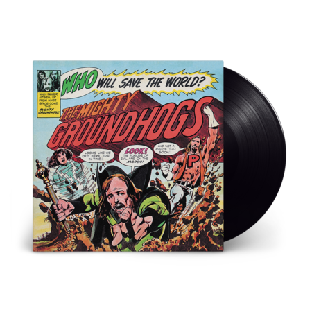 The Groundhogs: Who Will Save The World: Black Vinyl LP