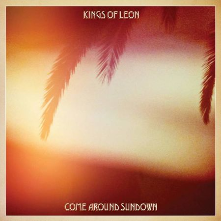 Kings Of Leon: Come Around Sundown