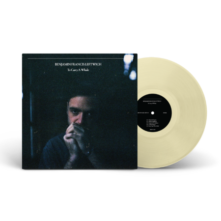Benjamin Francis Leftwich: To Carry A Whale Natural Vinyl