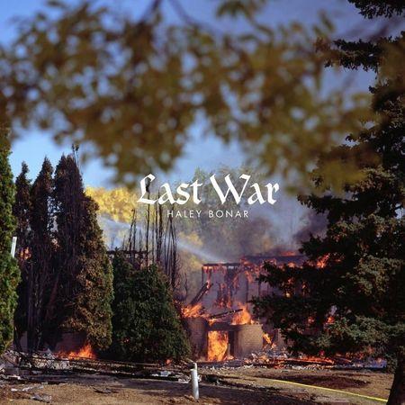 Haley Bonar: Last War