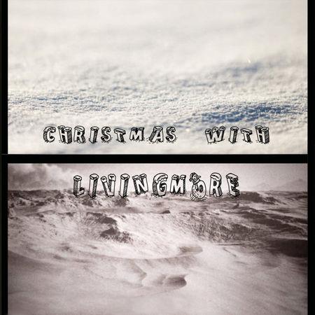 Livingmore: Show Me Light and Love/ Winter Wonderland