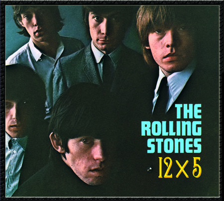 The Rolling Stones: 12 X 5