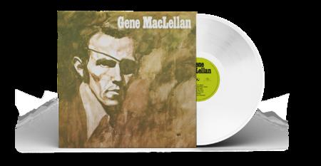 Gene Maclellan: Gene MacLellan (180 Gram White Vinyl)