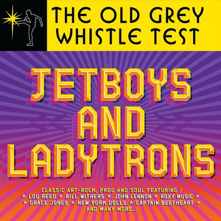 Various Artists: Old Grey Whistle Test: Jet Boys & Ladytrons
