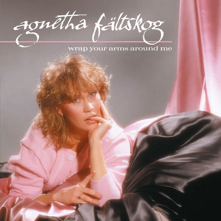 Agnetha Faltskog: Wrap Your Arms Around Me