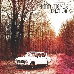 Yann Tiersen: Dust Lane