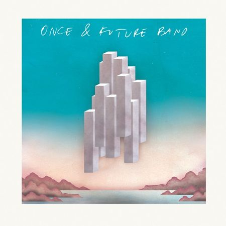 Once And Future Band: Once And Future Band