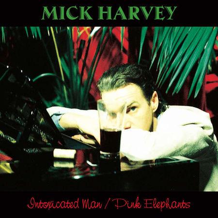 Mick Harvey: Intoxicated Man / Pink Elephants