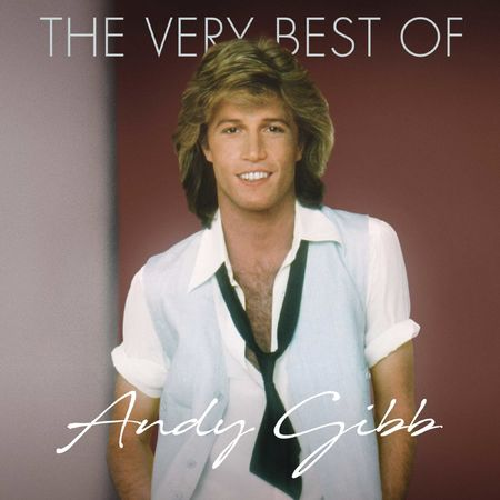 Andy Gibb: The Very Best Of