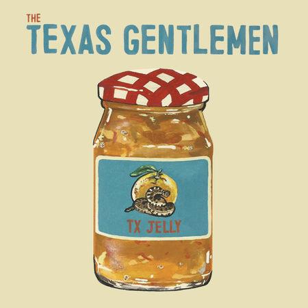 The Texas Gentlemen: TX Jelly