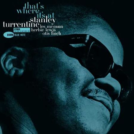 Stanley Turrentine: That's Where It's At (Blue Note Tone Poet Series) (LP)