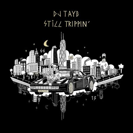 DJ Taye: Still Trippin'