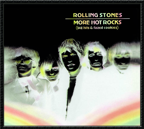The Rolling Stones: More Hot Rocks: Big Hits & Fazed Cookies (Remastered)