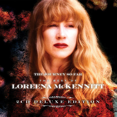 Loreena McKennitt: The Journey So Far: The Best Of (Deluxe Edition)